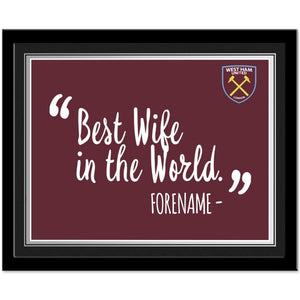West Ham United FC Best Wife In The World 10 x 8 Photo Framed-Poppy Stop-Poppy Stop