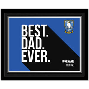 Sheffield Wednesday Best Dad Ever 10 x 8 Photo Framed-Poppy Stop-Poppy Stop