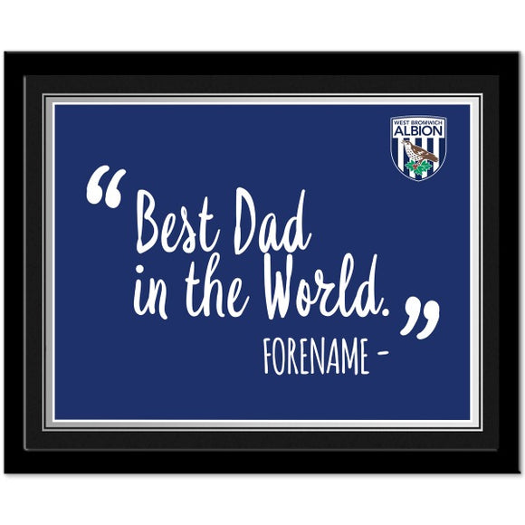West Bromwich Albion FC Best Dad In The World 10 x 8 Photo Framed-Poppy Stop-Poppy Stop