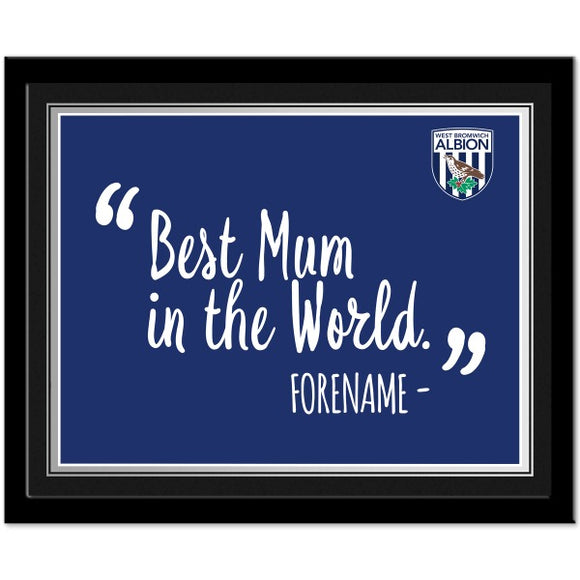 West Bromwich Albion FC Best Mum In The World 10 x 8 Photo Framed-Poppy Stop-Poppy Stop