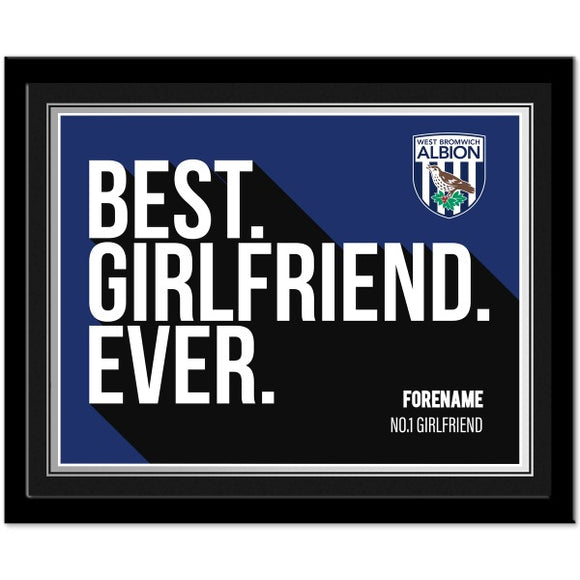 West Bromwich Albion FC Best Girlfriend Ever 10 x 8 Photo Framed-Poppy Stop-Poppy Stop