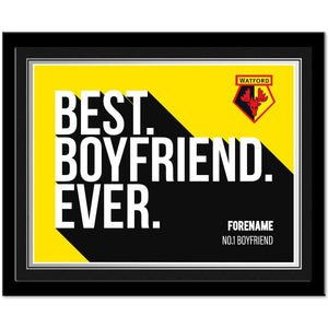 Watford FC Best Boyfriend Ever 10 x 8 Photo Framed-Poppy Stop-Poppy Stop