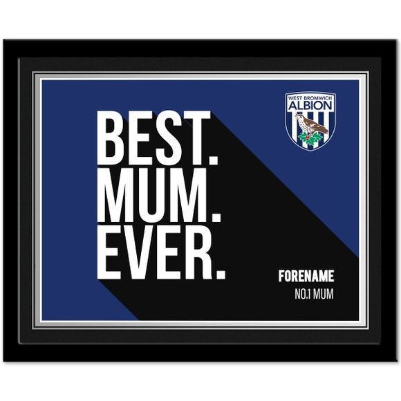 West Bromwich Albion FC Best Mum Ever 10 x 8 Photo Framed-Poppy Stop-Poppy Stop