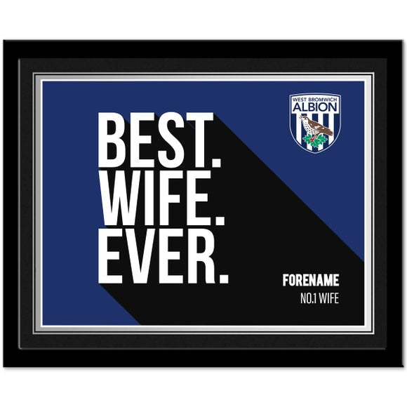West Bromwich Albion FC Best Wife Ever 10 x 8 Photo Framed-Poppy Stop-Poppy Stop