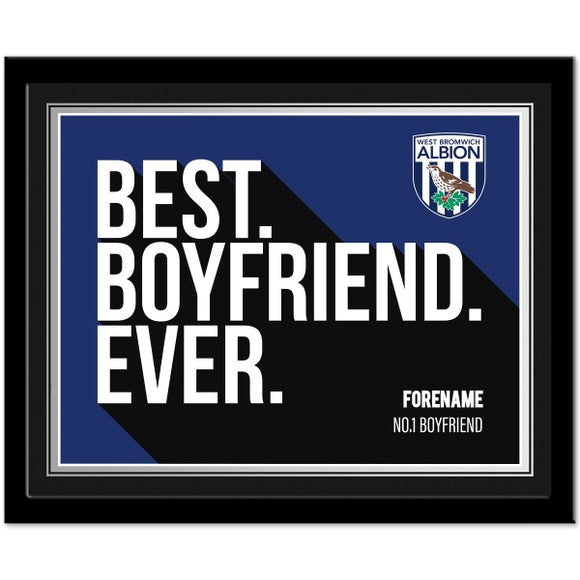 West Bromwich Albion FC Best Boyfriend Ever 10 x 8 Photo Framed-Poppy Stop-Poppy Stop