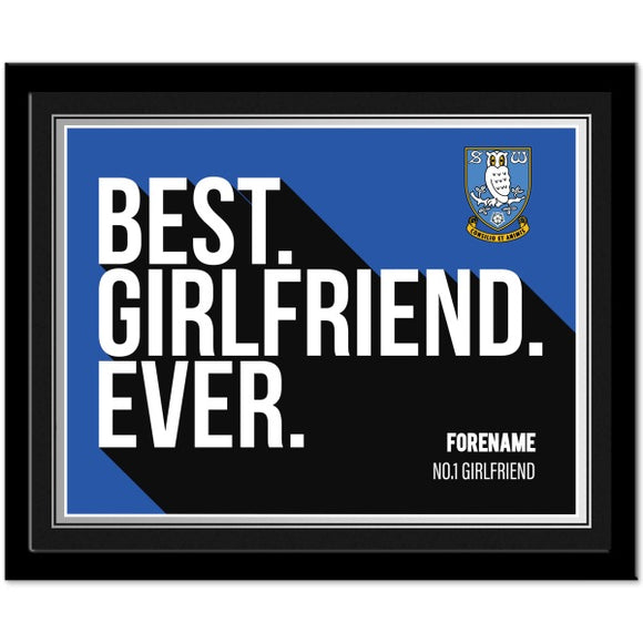 Sheffield Wednesday Best Girlfriend Ever 10 x 8 Photo Framed-Poppy Stop-Poppy Stop