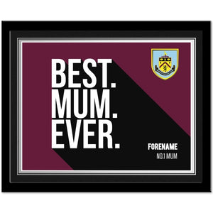 Burnley FC Best Mum Ever 10 x 8 Photo Framed-Poppy Stop-Poppy Stop