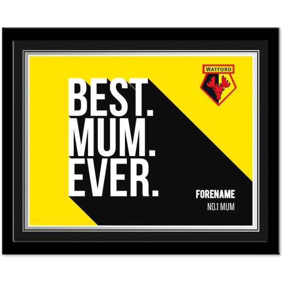 Watford FC Best Mum Ever 10 x 8 Photo Framed-Poppy Stop-Poppy Stop