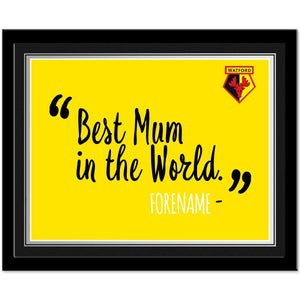Watford FC Best Mum In The World 10 x 8 Photo Framed-Poppy Stop-Poppy Stop
