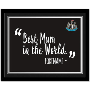 Newcastle United FC Best Mum In The World 10 x 8 Photo Framed-Poppy Stop-Poppy Stop