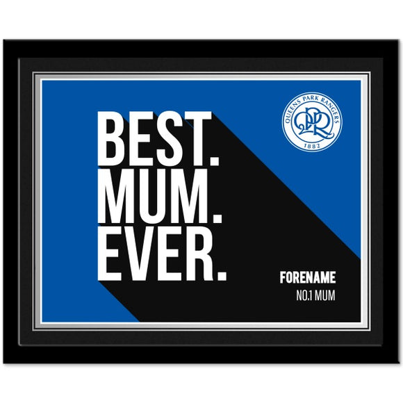 Queens Park Rangers Best Mum Ever 10 x 8 Photo Framed-Poppy Stop-Poppy Stop
