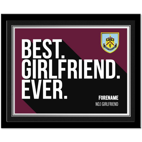 Burnley FC Best Girlfriend Ever 10 x 8 Photo Framed-Poppy Stop-Poppy Stop
