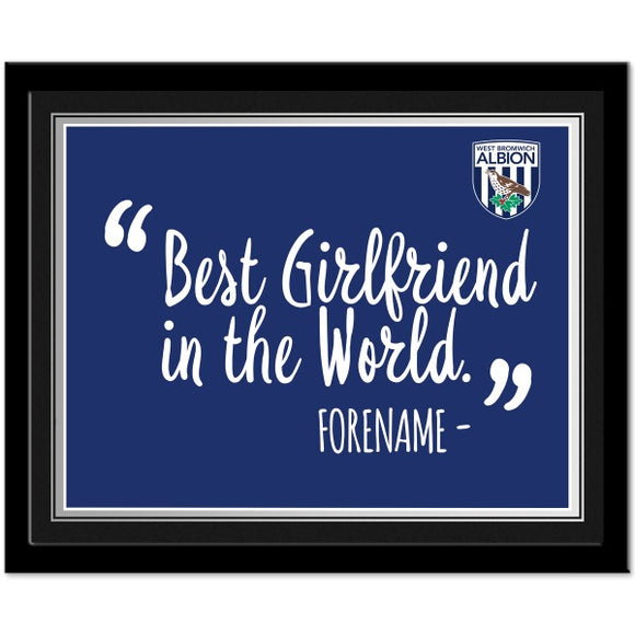West Bromwich Albion FC Best Girlfriend In The World 10 x 8 Photo Framed-Poppy Stop-Poppy Stop