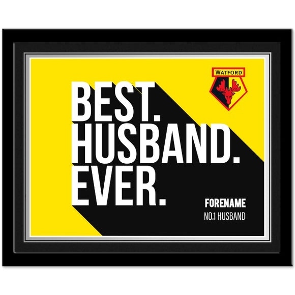 Watford FC Best Husband Ever 10 x 8 Photo Framed-Poppy Stop-Poppy Stop