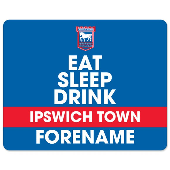 Ipswich Town FC Eat Sleep Drink Mouse Mat-Poppy Stop-Poppy Stop