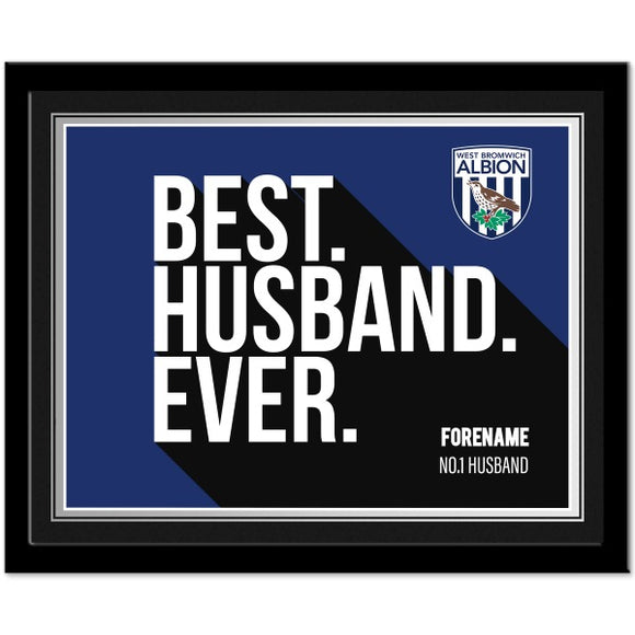 West Bromwich Albion FC Best Husband Ever 10 x 8 Photo Framed-Poppy Stop-Poppy Stop