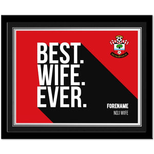 Southampton FC Best Wife Ever 10 x 8 Photo Framed-Poppy Stop-Poppy Stop