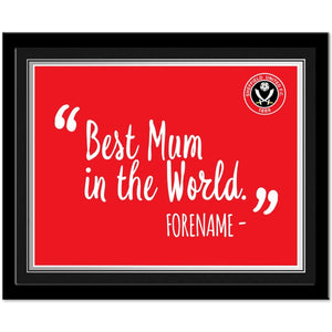 Sheffield United Best Mum In The World 10 x 8 Photo Framed-Poppy Stop-Poppy Stop