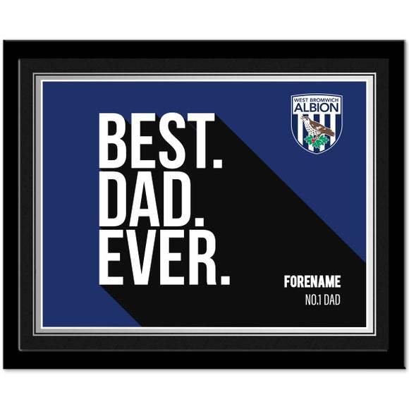 West Bromwich Albion FC Best Dad Ever 10 x 8 Photo Framed-Poppy Stop-Poppy Stop