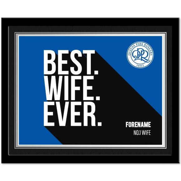 Queens Park Rangers Best Wife Ever 10 x 8 Photo Framed-Poppy Stop-Poppy Stop