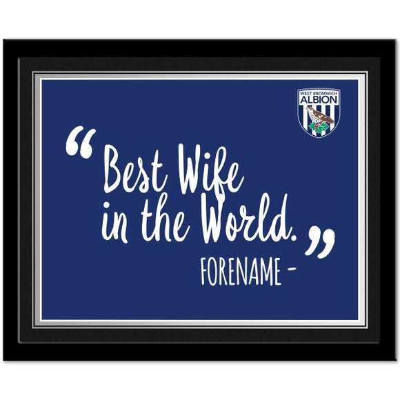 West Bromwich Albion FC Best Wife In The World 10 x 8 Photo Framed-Poppy Stop-Poppy Stop