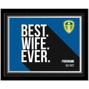 Leeds United Best Wife Ever 10 x 8 Photo Framed-Poppy Stop-Poppy Stop