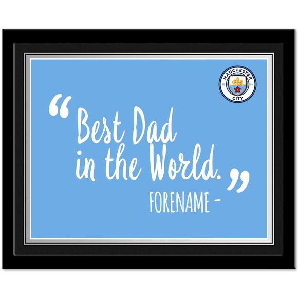 Manchester City FC Best Dad In The World 10 x 8 Photo Framed-Poppy Stop-Poppy Stop