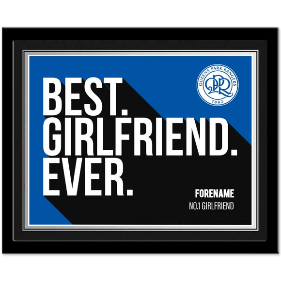 Queens Park Rangers Best Girlfriend Ever 10 x 8 Photo Framed-Poppy Stop-Poppy Stop
