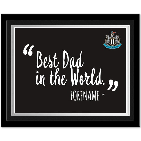 Newcastle United FC Best Dad In The World 10 x 8 Photo Framed-Poppy Stop-Poppy Stop
