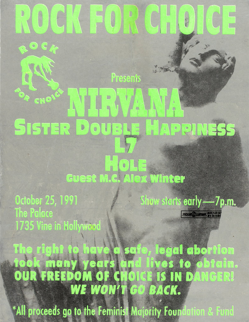 Rock For Choice- Nirvana, Sister Double Happiness, L7, Hole Concert Poster Flyer. The Palace - Hollywood, California. c. 1991