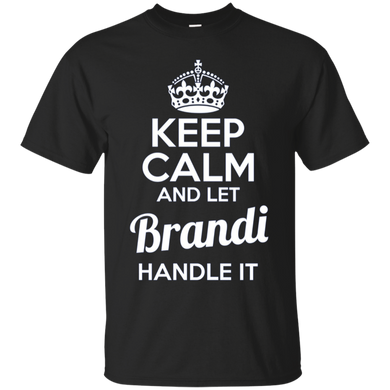 Brandi Keep Calm and Let Brandi Handle It