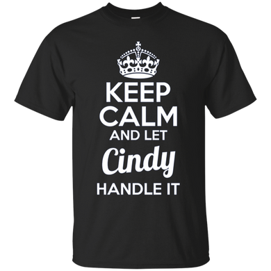 Cindy Keep Calm and Let Cindy Handle It