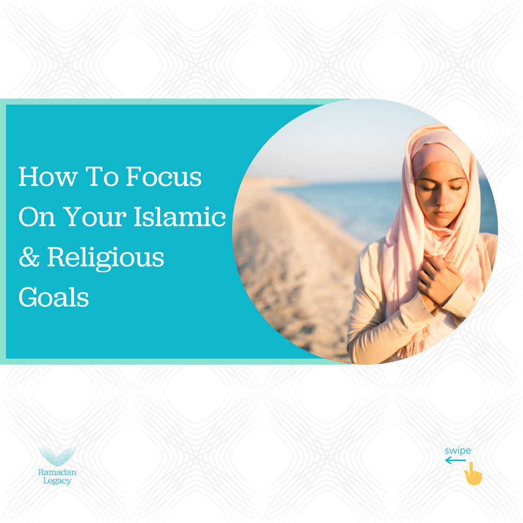 How To Focus On Your Islamic Goals