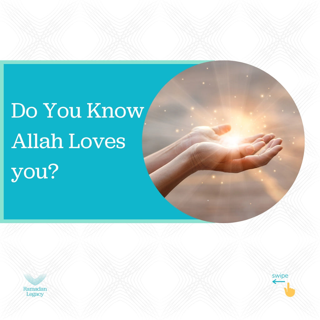 DO YOU KNOW ALLAH LOVES YOU?