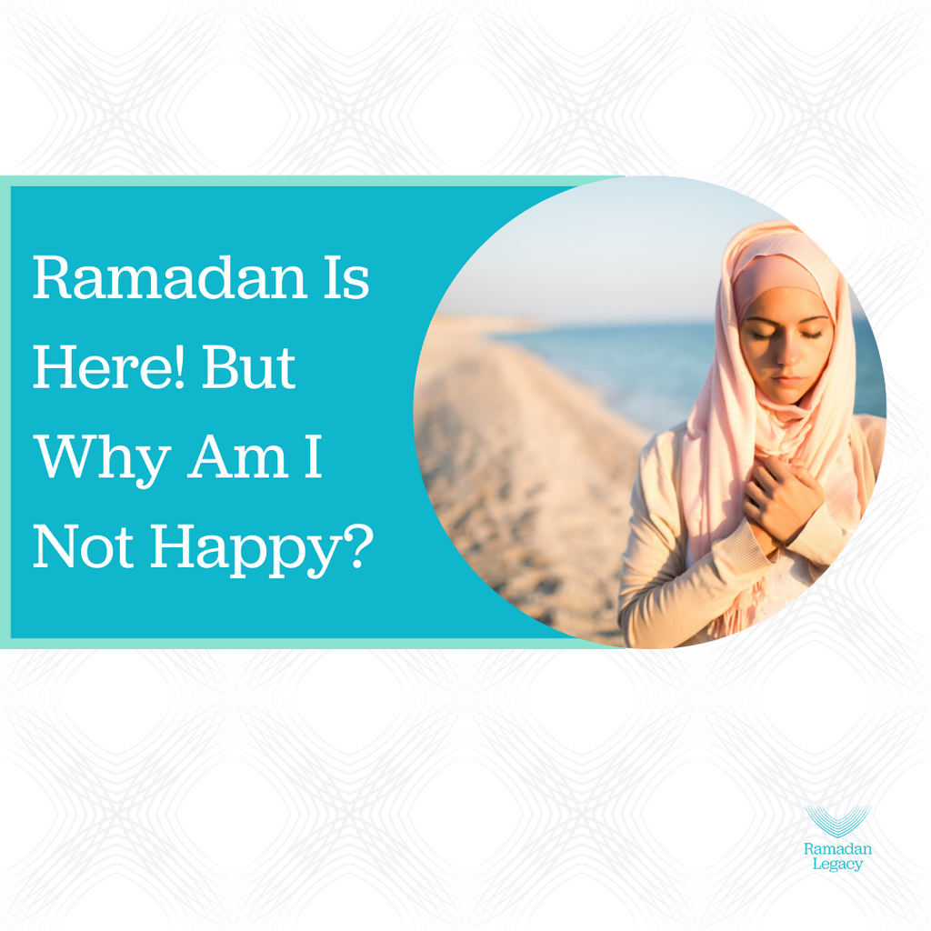 Ramadan Is Here: Why Am I Not Happy?