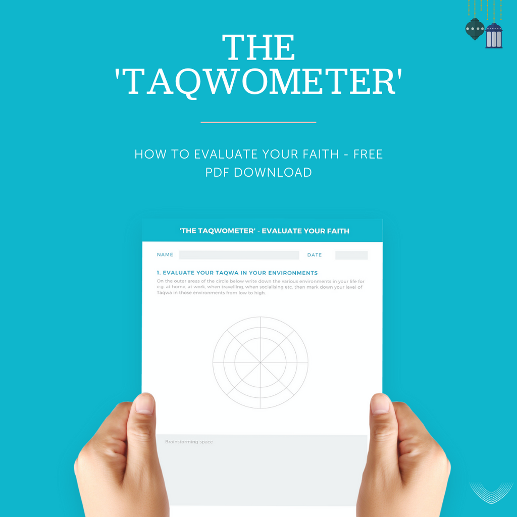 The 'Taqwometer' - How To Evaluate Your Faith