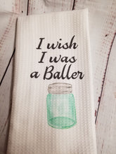 Load image into Gallery viewer, Funny tea towels, whisk taker, pot head, wish I was a baller - My Other Child
