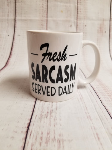 Fresh Sarcasm served daily mug, coworker, office gift - My Other Child
