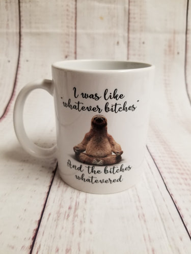 Whatever bitches mug,  yoga sloth - My Other Child