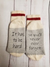 Load image into Gallery viewer, It has to be hard so you never ever forget, Weight Loss socks,  Encouragement socks - My Other Child