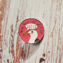 Load image into Gallery viewer, Enamel Pin - Who runs the world? Gulls