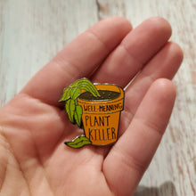 Load image into Gallery viewer, Enamel Pin - Plant Killer