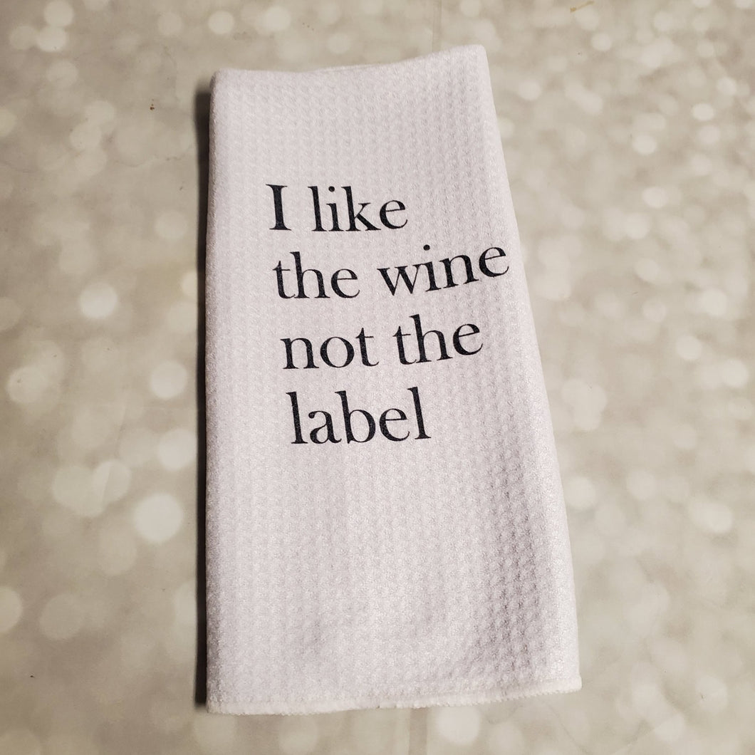 I like the wine not the label | Funny teatowel, kitchen towel | Schitts Creek