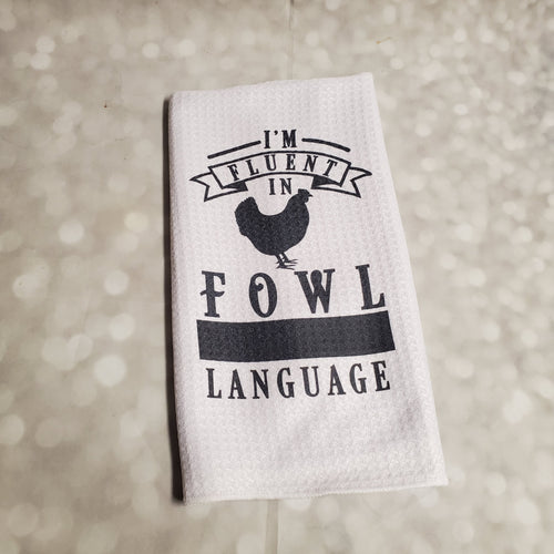 Fluent in Fowl Language | Funny teatowel, kitchen towel, punny