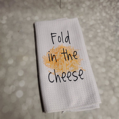 Fold in the Cheese | Funny teatowel, kitchen towel | Schitts Creek