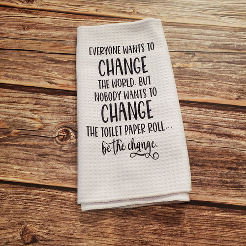 Be the change | Funny teatowel, kitchen towel, punny