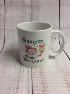 Gangsta Wrapper mug - My Other Child