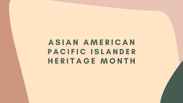 AAPI Heritage Month | Where We Come From
