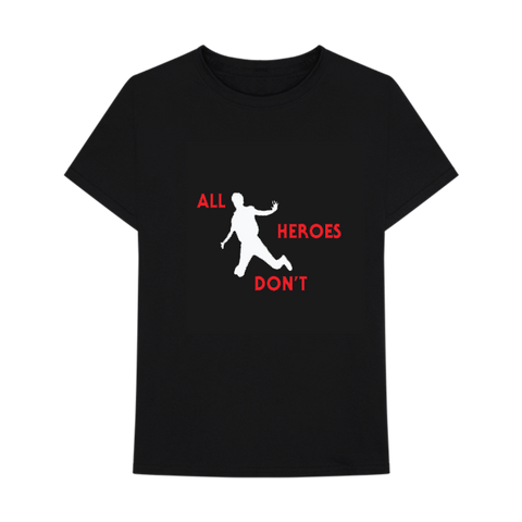 NOT ALL HEROES T-SHIRT