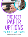 The Best Paper Options to Print at Home